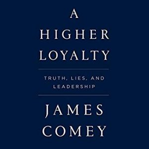 A Higher Loyalty and Leadership